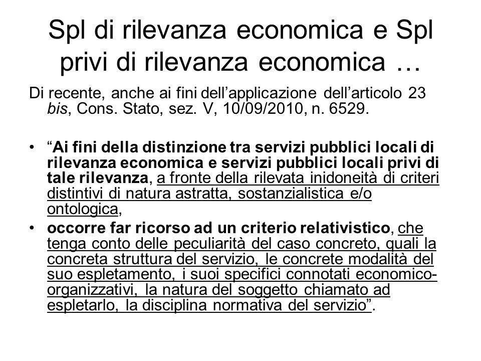 Spl di rilevanza economica e Spl privi di rilevanza economica … Di recente, anche ai fini dell'applicazione dell'articolo 23 bis, Cons.
