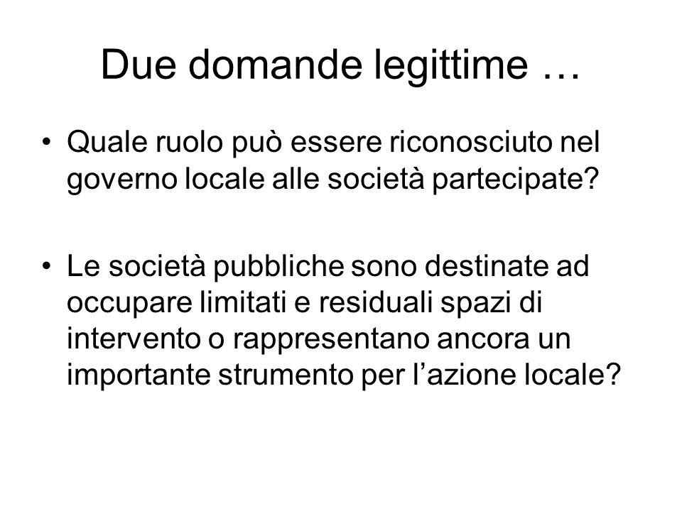 Due domande legittime … Quale ruolo può essere riconosciuto nel governo locale alle società partecipate.