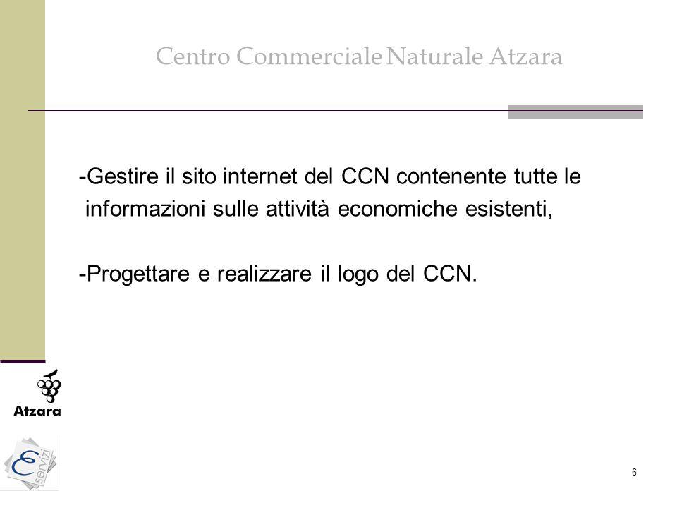 6 Centro Commerciale Naturale Atzara -Gestire il sito internet del CCN contenente tutte le informazioni sulle attività economiche esistenti, -Progetta