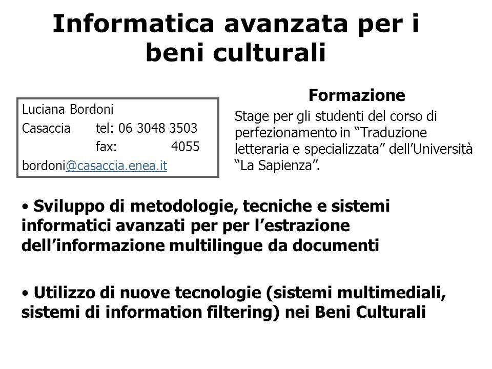 Informatica avanzata per i beni culturali Formazione Stage per gli studenti del corso di perfezionamento in Traduzione letteraria e specializzata dell'Università La Sapienza .