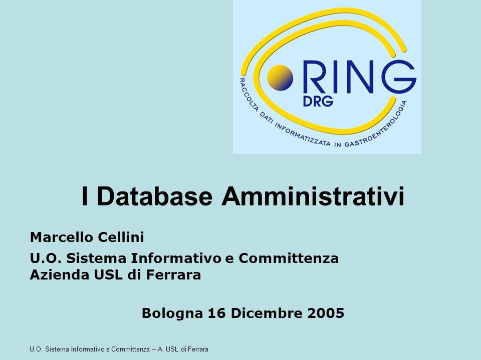 U.O. Sistema Informativo e Committenza – A. USL di Ferrara I Database Amministrativi Marcello Cellini U.O. Sistema Informativo e Committenza Azienda U