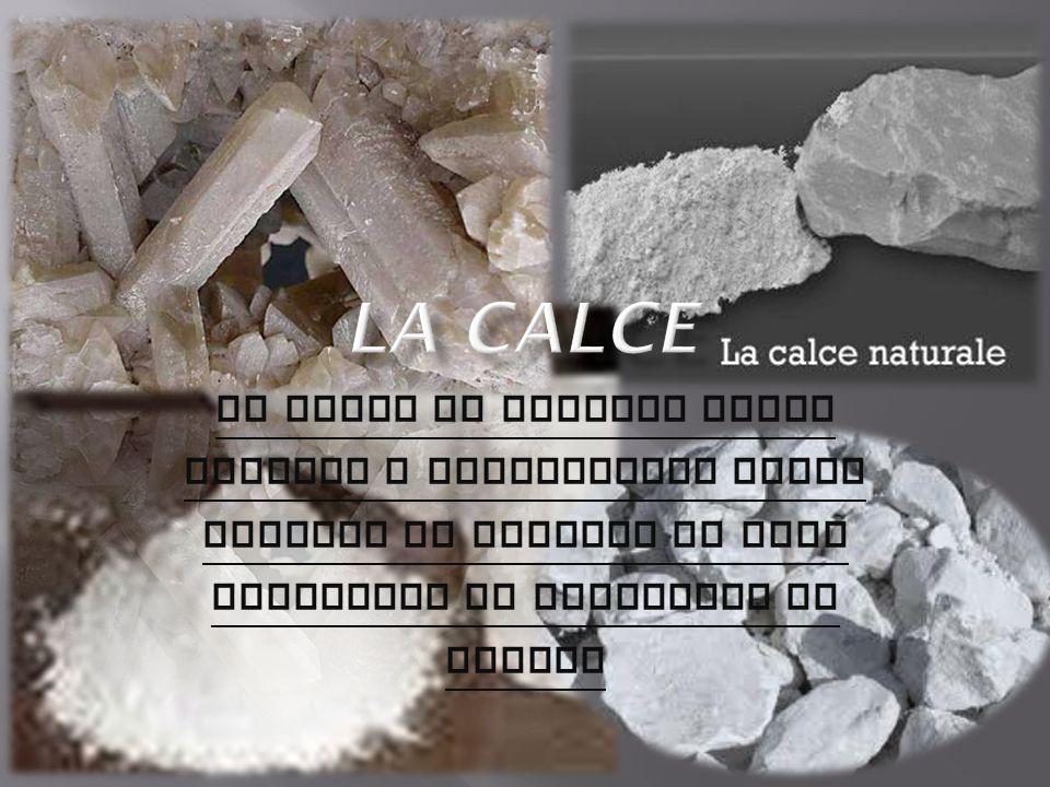 La calce si ottiene dalla cottura a temperature molto elevate di calcari ad alto contenuto di carbonato di calcio