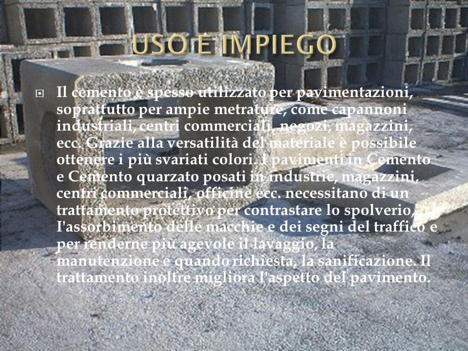  Il cemento è spesso utilizzato per pavimentazioni, soprattutto per ampie metrature, come capannoni industriali, centri commerciali, negozi, magazzini, ecc.