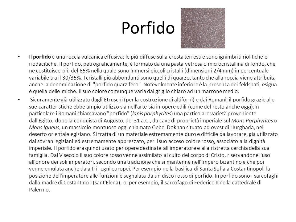 Porfido Il porfido è una roccia vulcanica effusiva: le più diffuse sulla crosta terrestre sono ignimbriti riolitiche e riodacitiche. Il porfido, petro