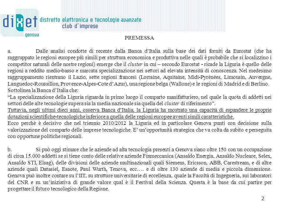 PREMESSA a. Dalle analisi condotte di recente dalla Banca d'Italia sulla base dei dati forniti da Eurostat (che ha raggruppato le regioni europee più