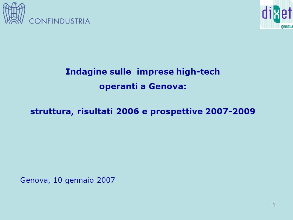 1 Indagine sulle imprese high-tech operanti a Genova: struttura, risultati 2006 e prospettive 2007-2009 Genova, 10 gennaio 2007