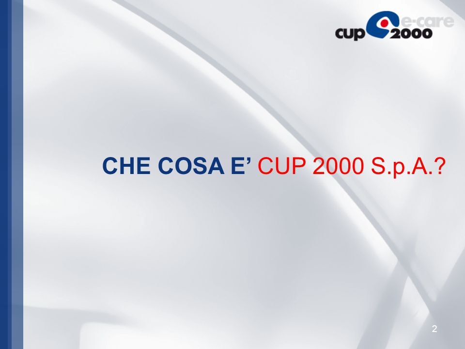 2 CHE COSA E' CUP 2000 S.p.A.