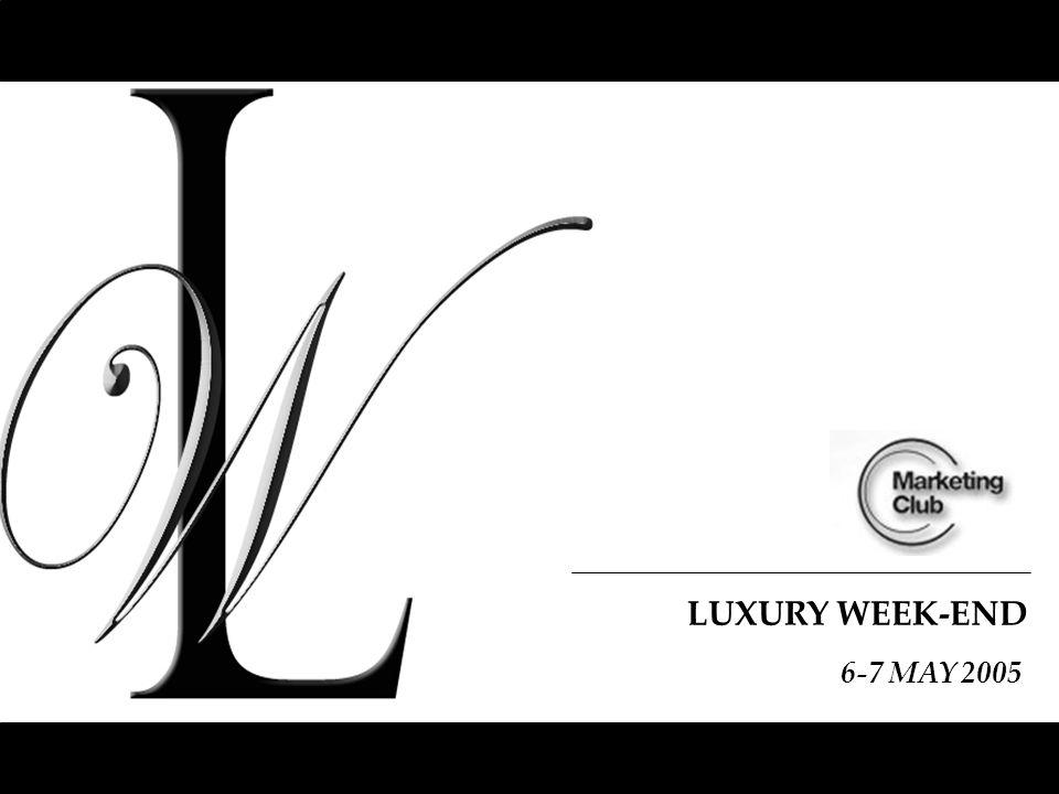 LUXURY WEEK-END 6-7 MAY 2005