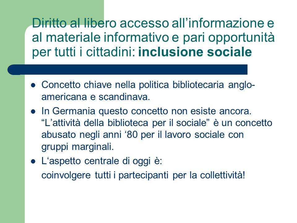 Diritto al libero accesso all'informazione e al materiale informativo e pari opportunità per tutti i cittadini: inclusione sociale Concetto chiave nel