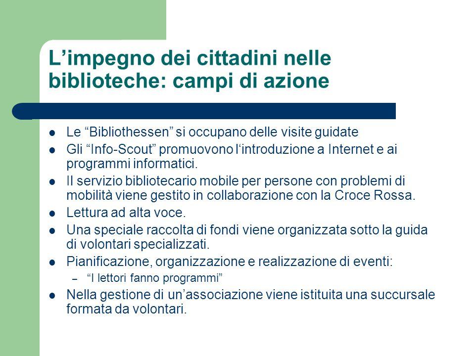 """L'impegno dei cittadini nelle biblioteche: campi di azione Le """"Bibliothessen"""" si occupano delle visite guidate Gli """"Info-Scout"""" promuovono l'introduzi"""