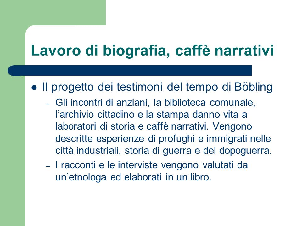 Lavoro di biografia, caffè narrativi Il progetto dei testimoni del tempo di Böbling – Gli incontri di anziani, la biblioteca comunale, l'archivio citt