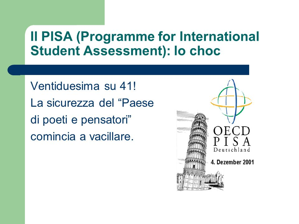 Il PISA (Programme for International Student Assessment): lo choc Ventiduesima su 41.