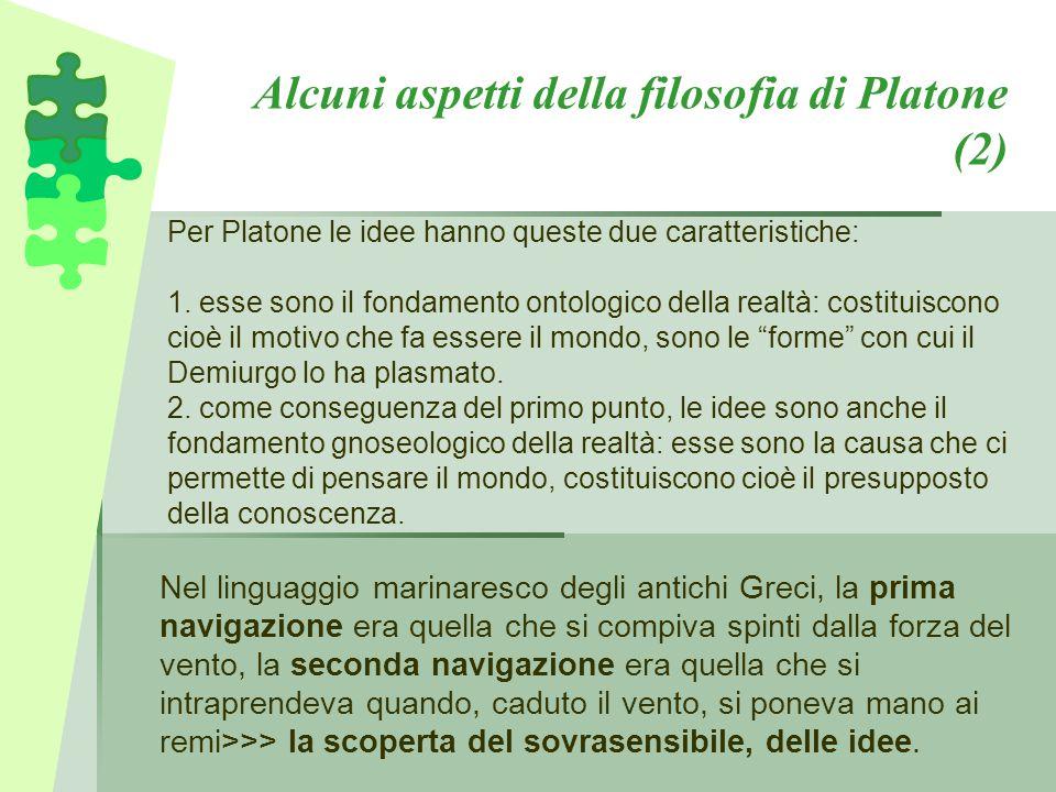 Alcuni aspetti della filosofia di Platone (2) Nel linguaggio marinaresco degli antichi Greci, la prima navigazione era quella che si compiva spinti da