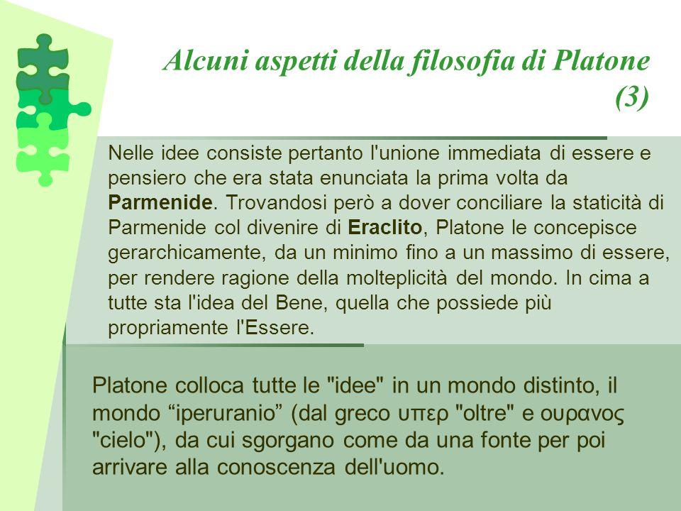 Alcuni aspetti della filosofia di Platone (3) Platone colloca tutte le