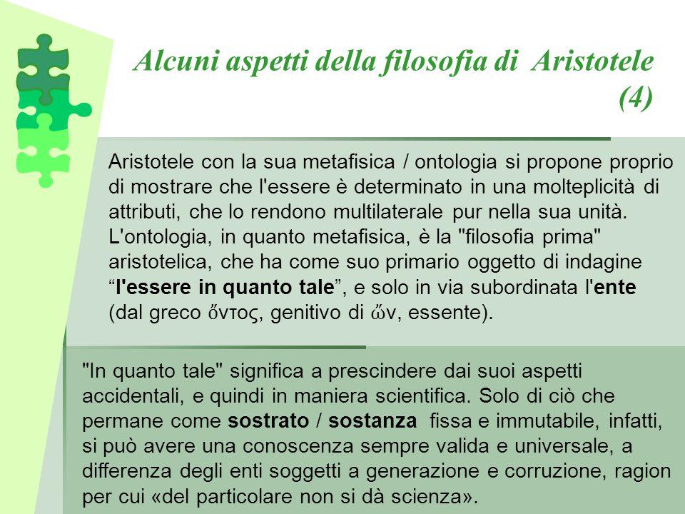 Alcuni aspetti della filosofia di Aristotele (4) Aristotele con la sua metafisica / ontologia si propone proprio di mostrare che l'essere è determinat