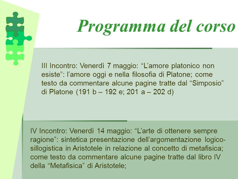 """IV Incontro: Venerdì 14 maggio: """"L'arte di ottenere sempre ragione"""": sintetica presentazione dell'argomentazione logico- sillogistica in Aristotele in"""
