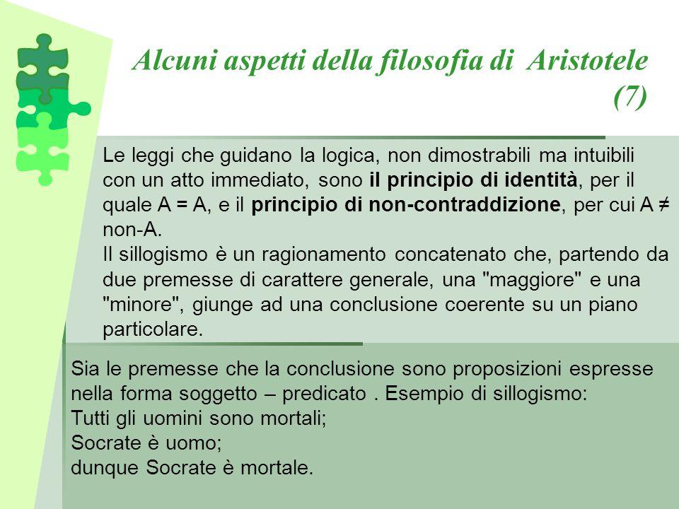 Alcuni aspetti della filosofia di Aristotele (7) Le leggi che guidano la logica, non dimostrabili ma intuibili con un atto immediato, sono il principi