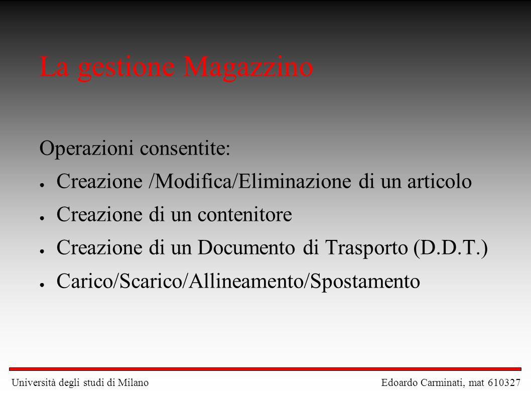 La gestione Magazzino Operazioni consentite: ● Creazione /Modifica/Eliminazione di un articolo ● Creazione di un contenitore ● Creazione di un Documen