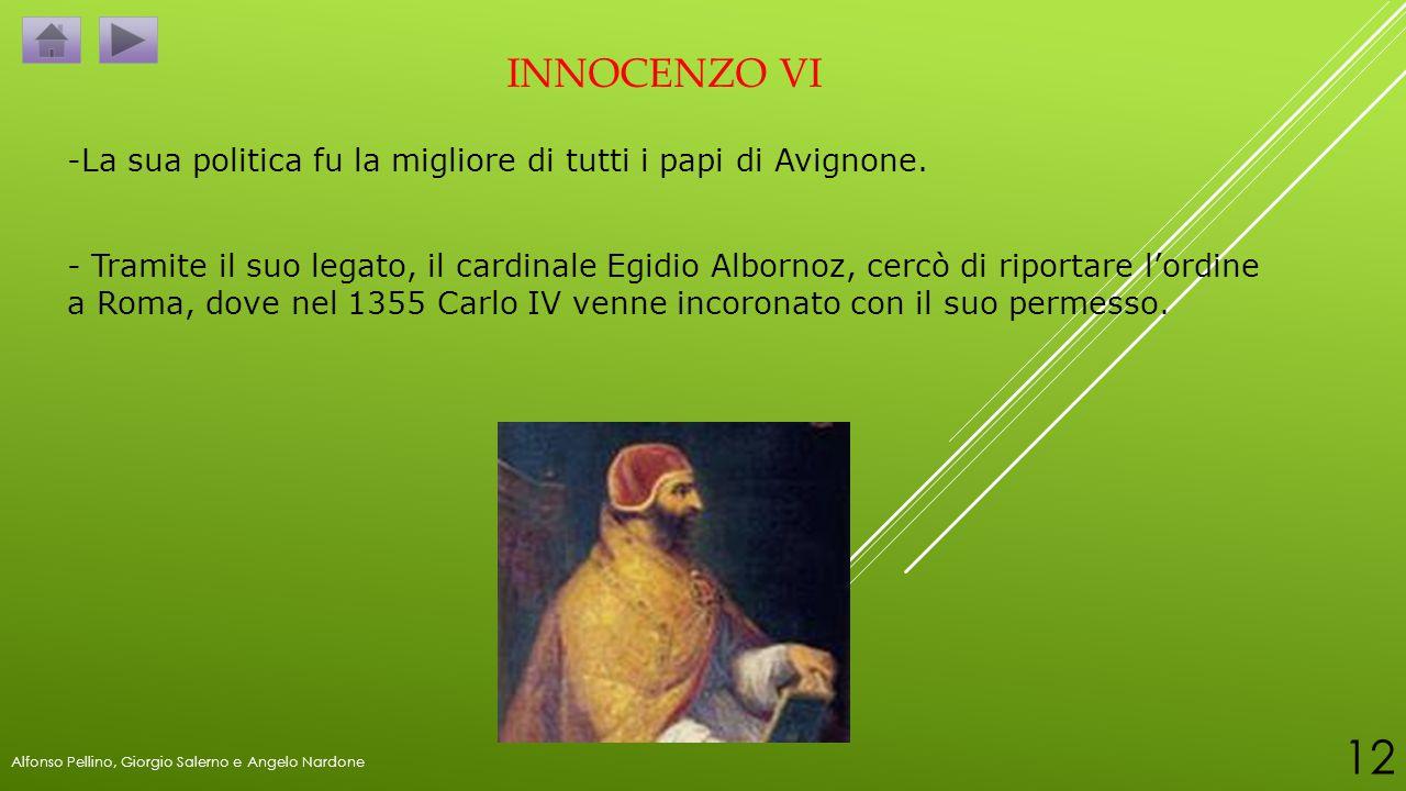 INNOCENZO VI -La sua politica fu la migliore di tutti i papi di Avignone. - Tramite il suo legato, il cardinale Egidio Albornoz, cercò di riportare l'
