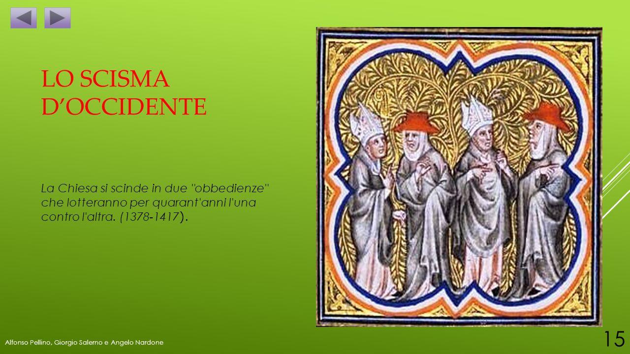 LO SCISMA D'OCCIDENTE La Chiesa si scinde in due