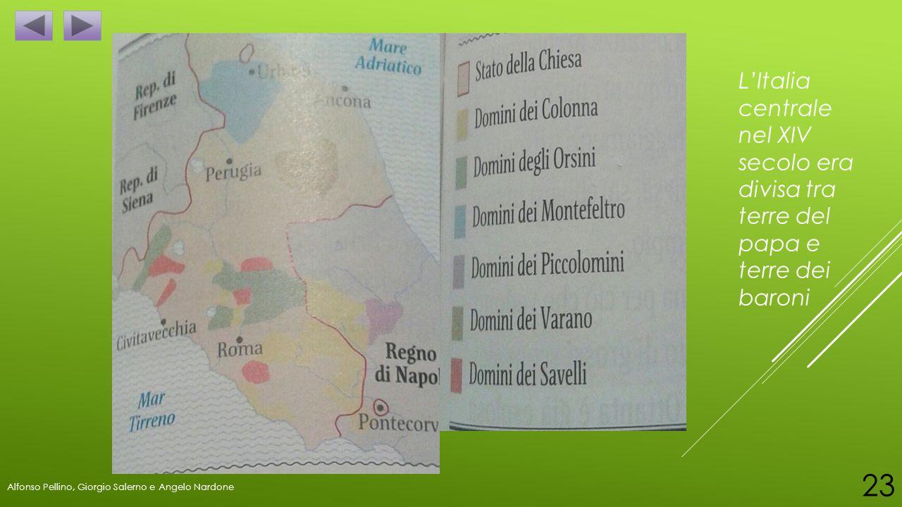 L'Italia centrale nel XIV secolo era divisa tra terre del papa e terre dei baroni Alfonso Pellino, Giorgio Salerno e Angelo Nardone 23