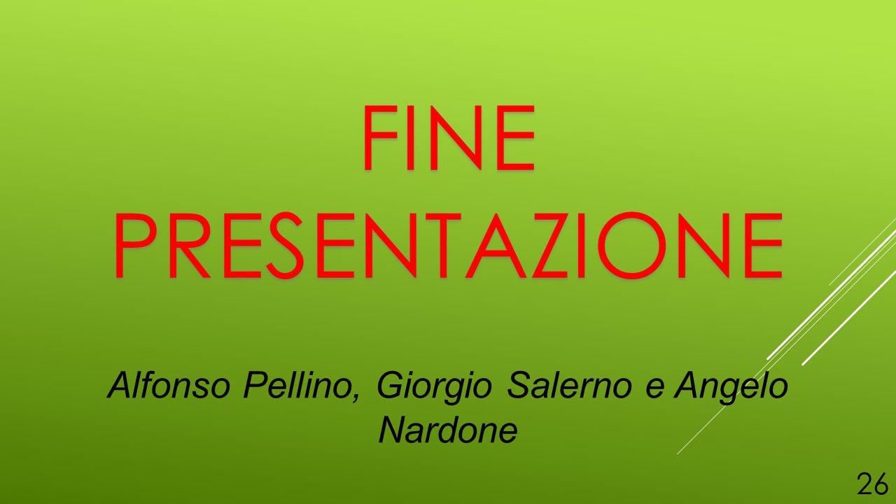 FINE PRESENTAZIONE Alfonso Pellino, Giorgio Salerno e Angelo Nardone 26