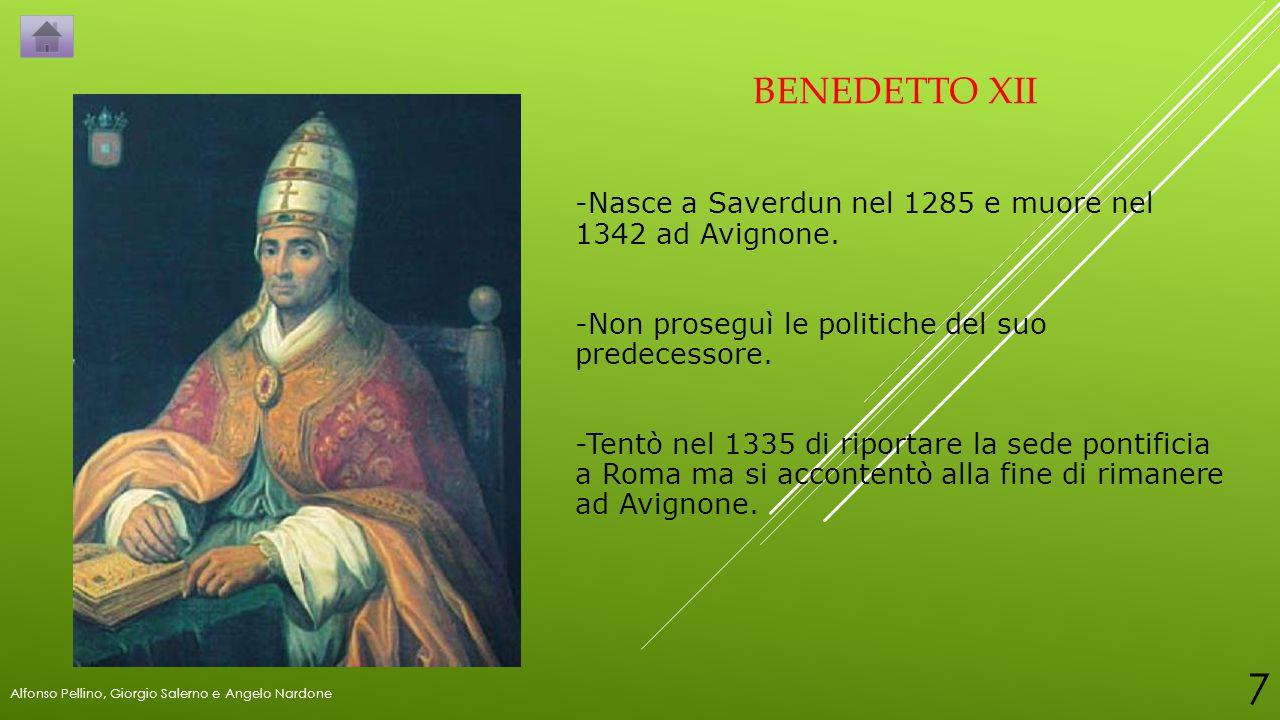BENEDETTO XII -Nasce a Saverdun nel 1285 e muore nel 1342 ad Avignone. -Non proseguì le politiche del suo predecessore. -Tentò nel 1335 di riportare l