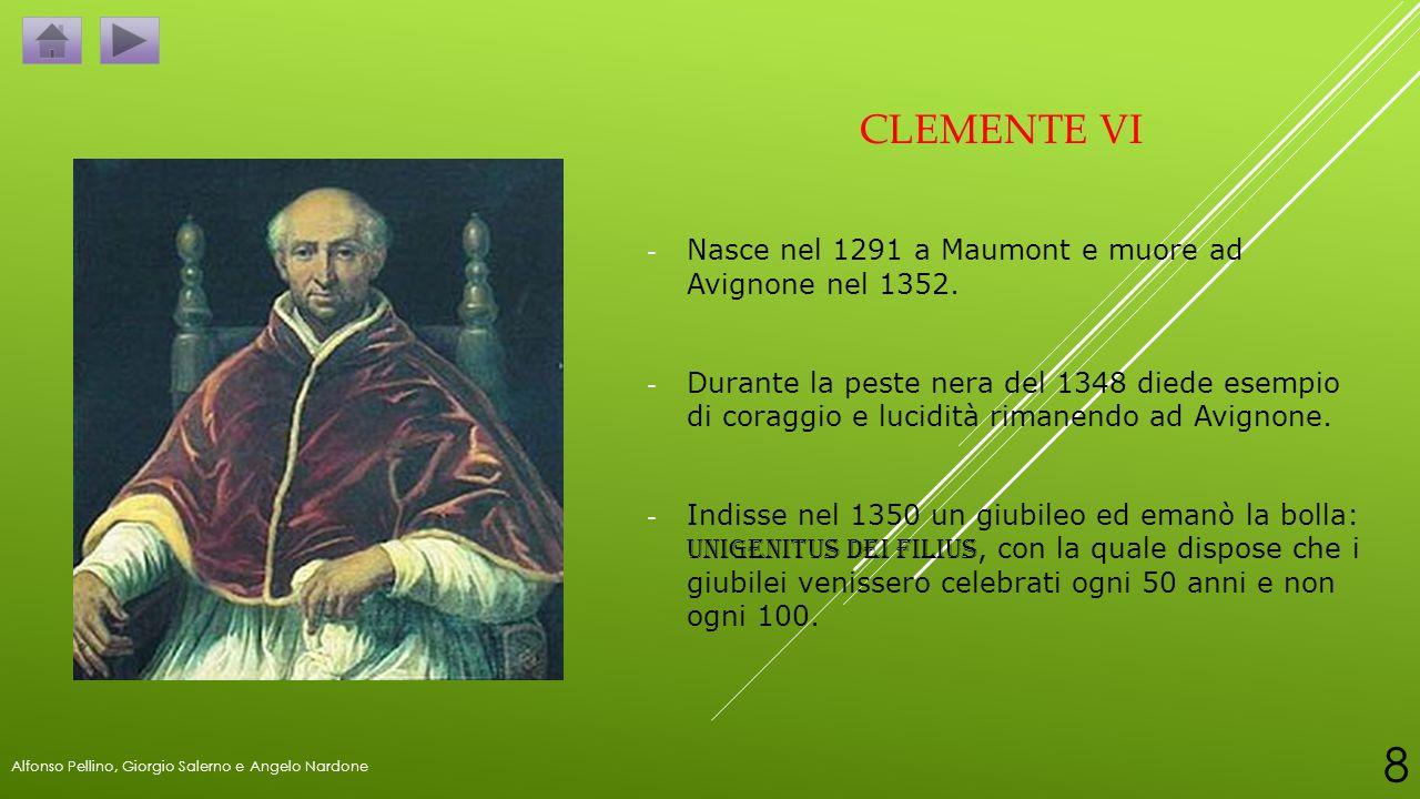 CLEMENTE VI - Nasce nel 1291 a Maumont e muore ad Avignone nel 1352. - Durante la peste nera del 1348 diede esempio di coraggio e lucidità rimanendo a