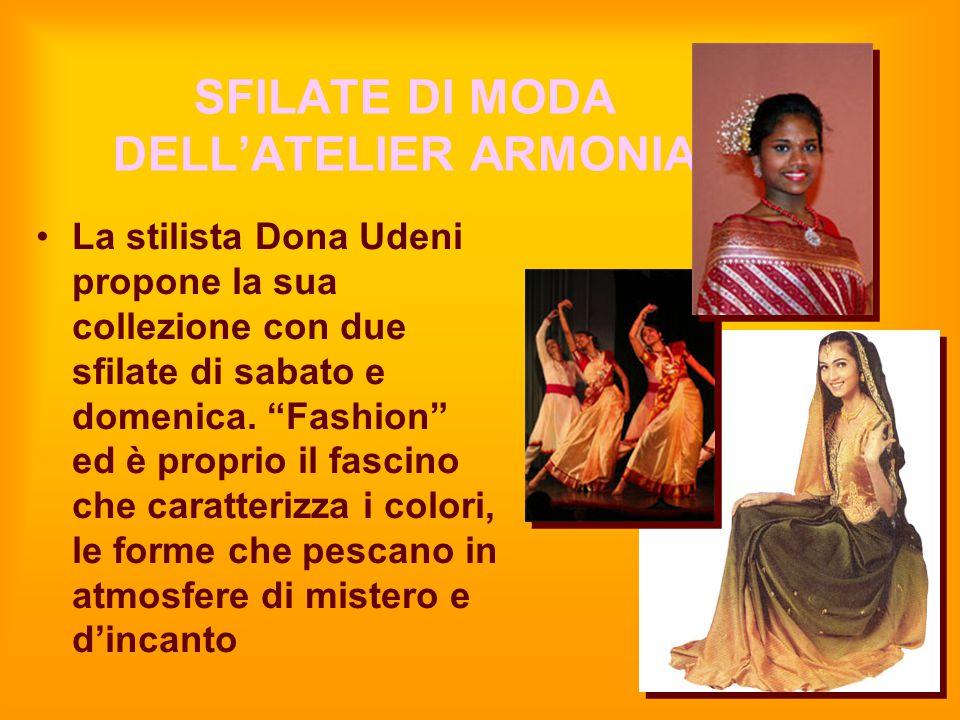 """SFILATE DI MODA DELL'ATELIER ARMONIA La stilista Dona Udeni propone la sua collezione con due sfilate di sabato e domenica. """"Fashion"""" ed è proprio il"""