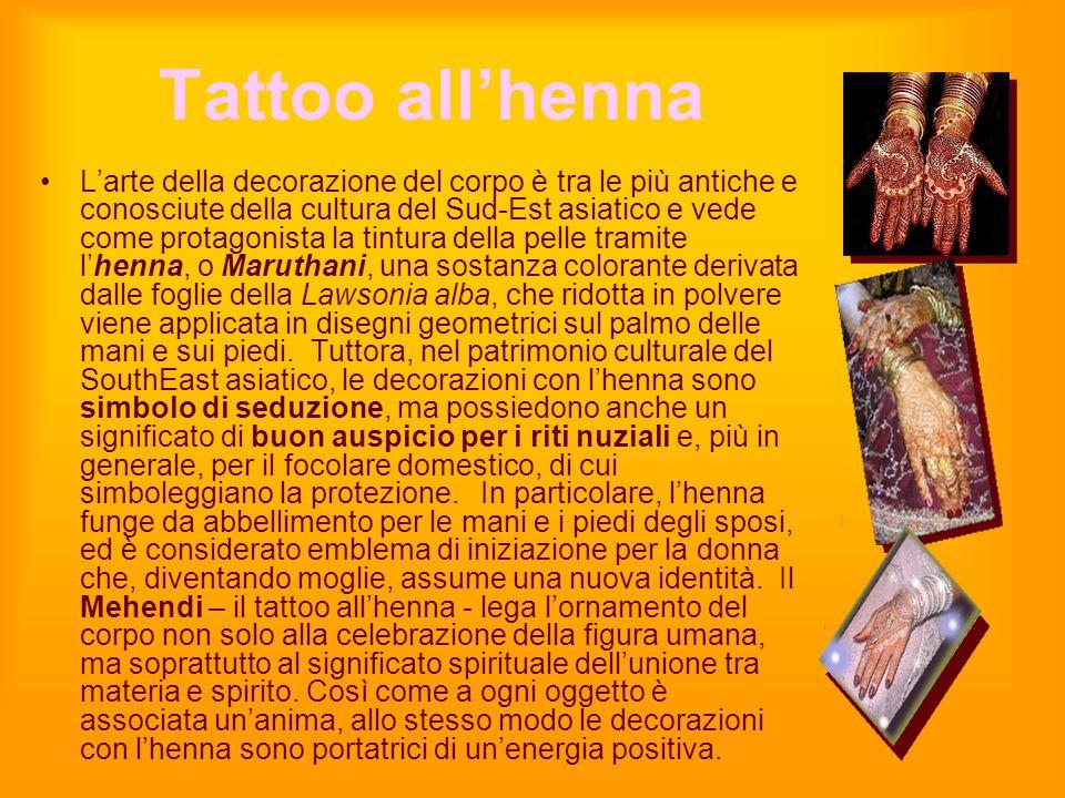Tattoo all'henna L'arte della decorazione del corpo è tra le più antiche e conosciute della cultura del Sud-Est asiatico e vede come protagonista la t