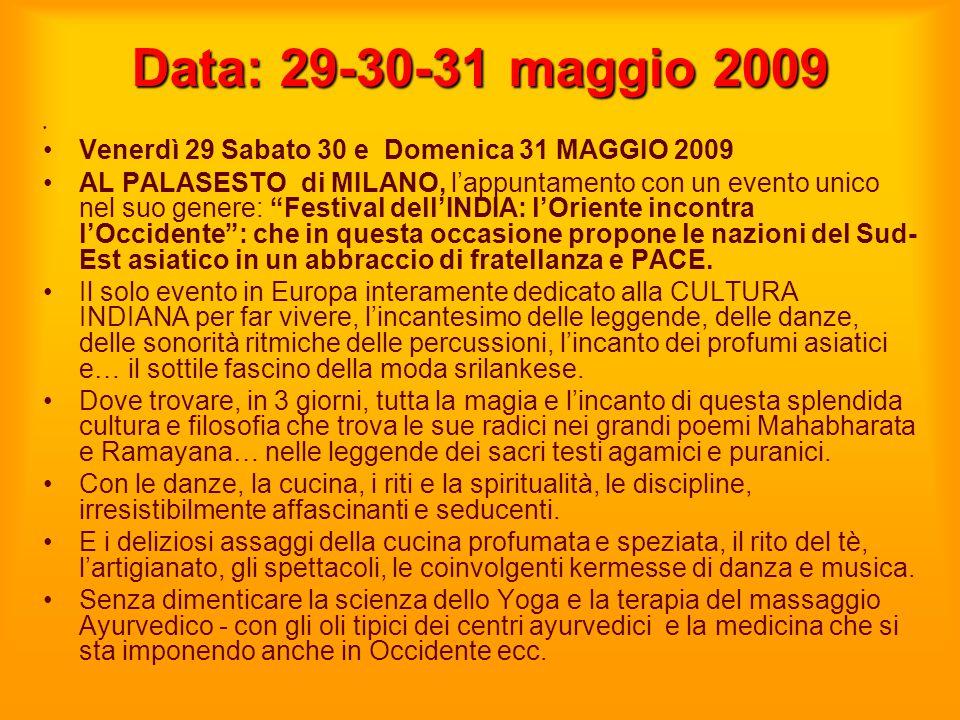 """Data: 29-30-31 maggio 2009 Venerdì 29 Sabato 30 e Domenica 31 MAGGIO 2009 AL PALASESTO di MILANO, l'appuntamento con un evento unico nel suo genere: """""""