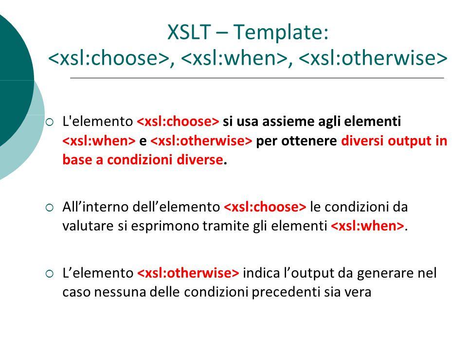  L elemento si usa assieme agli elementi e per ottenere diversi output in base a condizioni diverse.