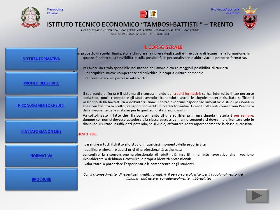 Nei suoi corsi serali l'Istituto Tecnico Economico offre i seguenti indirizzi:  Turistico  Finanza e Marketing Vedi piano orario corsi OFFERTA FORMATIVA