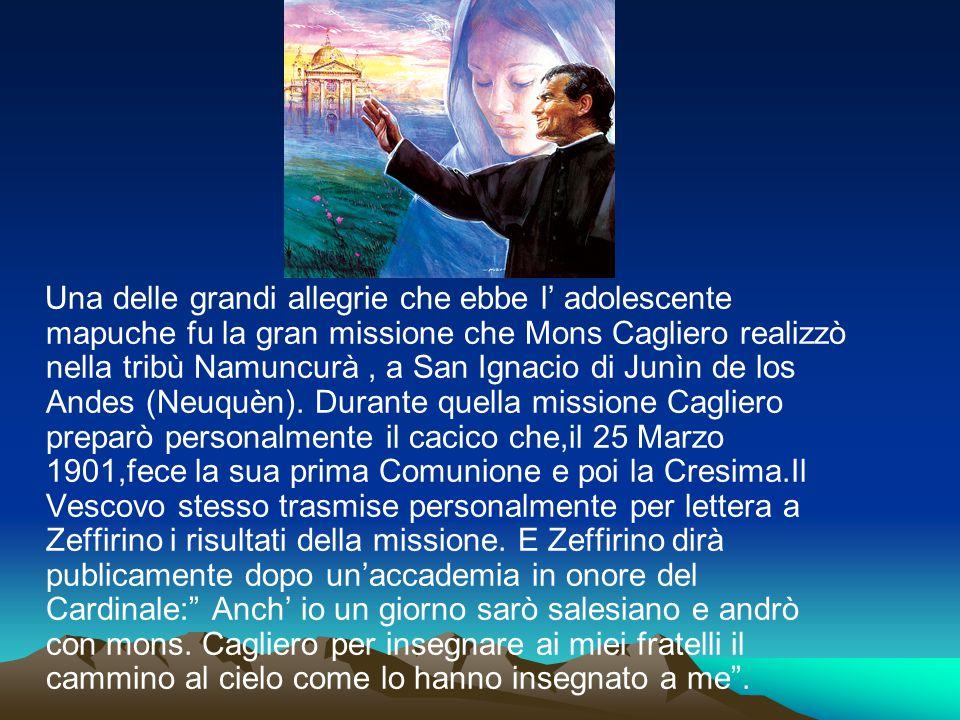 Una delle grandi allegrie che ebbe l' adolescente mapuche fu la gran missione che Mons Cagliero realizzò nella tribù Namuncurà, a San Ignacio di Junìn