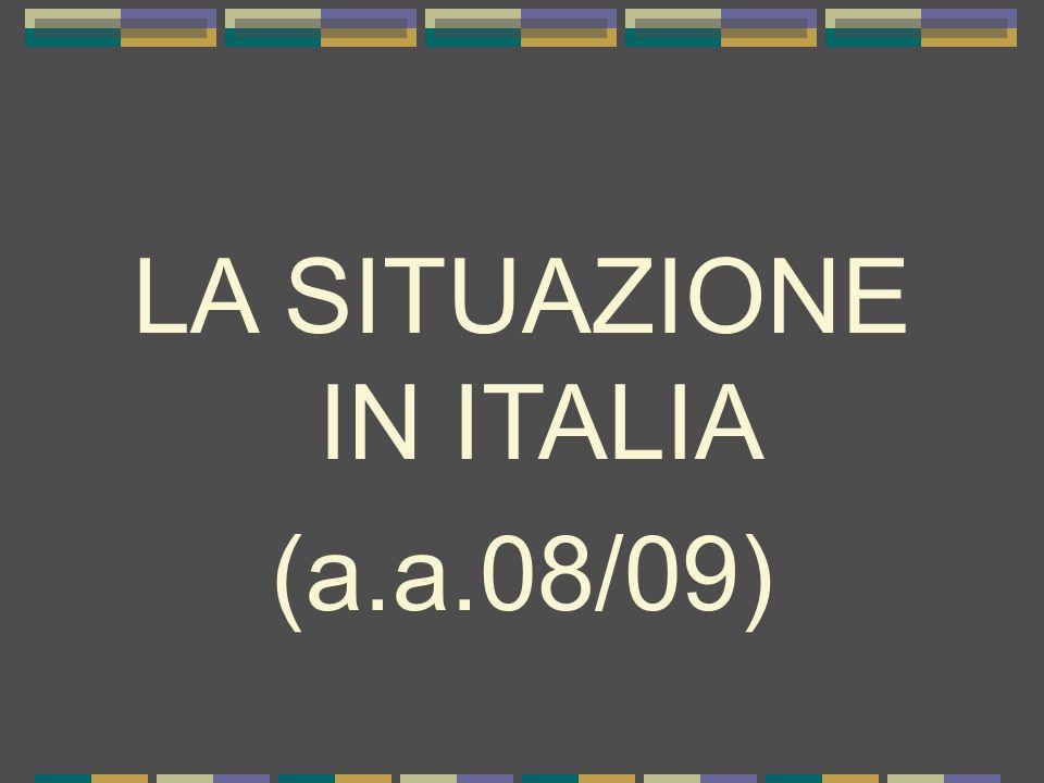 LA SITUAZIONE IN ITALIA (a.a.08/09)