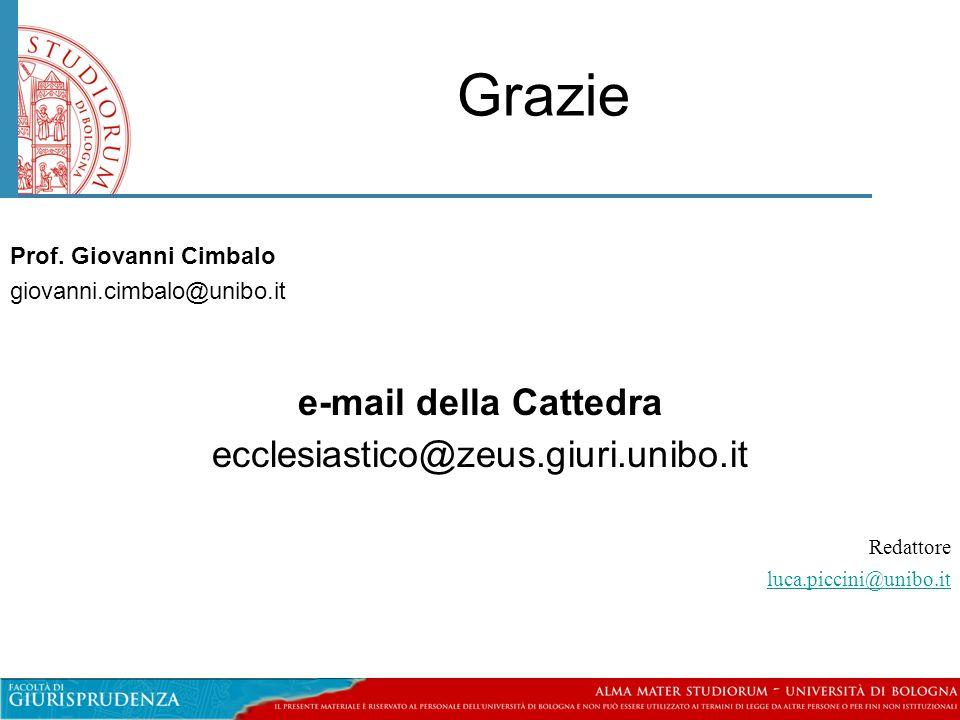 Grazie Prof. Giovanni Cimbalo giovanni.cimbalo@unibo.it e-mail della Cattedra ecclesiastico@zeus.giuri.unibo.it Redattore luca.piccini@unibo.it