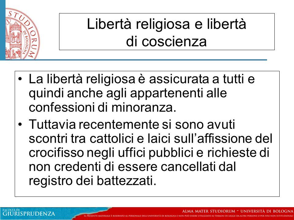 Libertà religiosa e libertà di coscienza La libertà religiosa è assicurata a tutti e quindi anche agli appartenenti alle confessioni di minoranza.