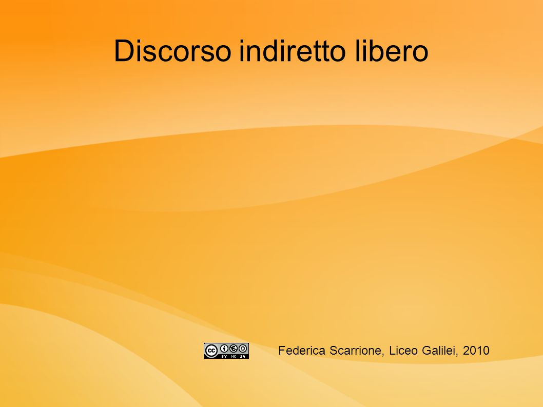 Discorso indiretto libero Federica Scarrione, Liceo Galilei, 2010