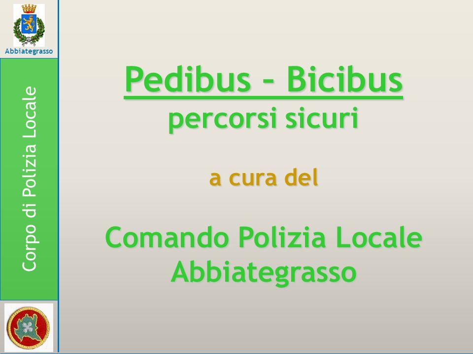 Pedibus – Bicibus percorsi sicuri a cura del Comando Polizia Locale Abbiategrasso Corpo di Polizia Locale Abbiategrasso
