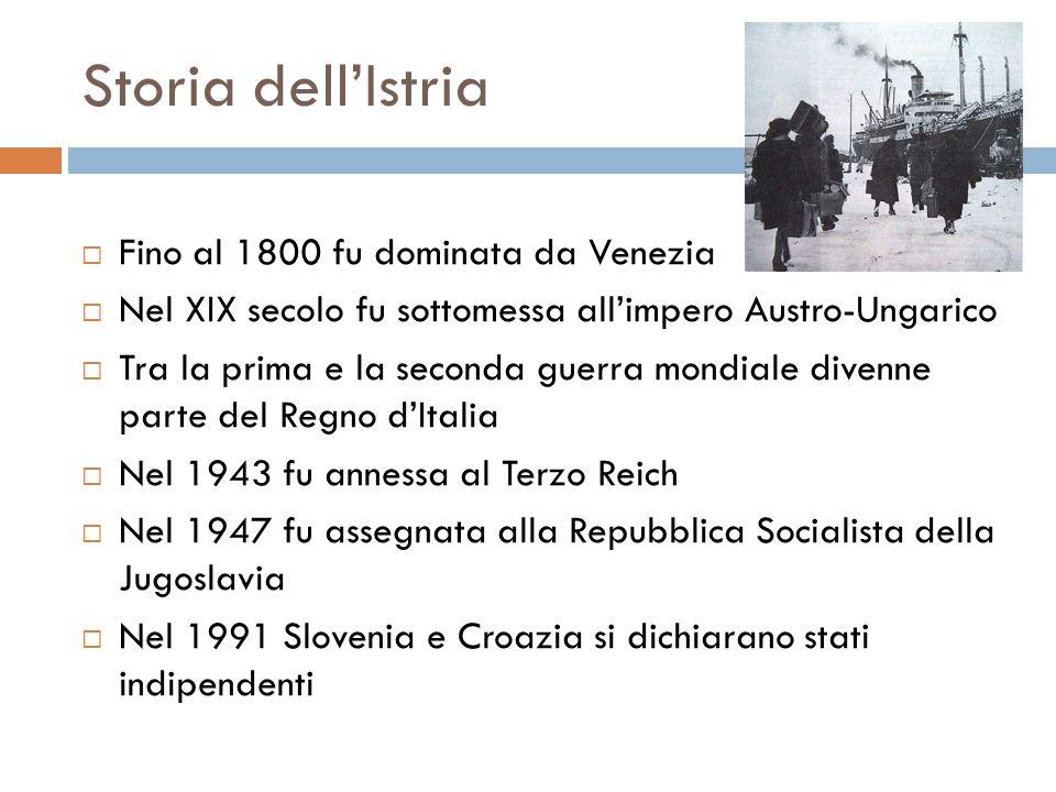 Storia dell'Istria  Fino al 1800 fu dominata da Venezia  Nel XIX secolo fu sottomessa all'impero Austro-Ungarico  Tra la prima e la seconda guerra