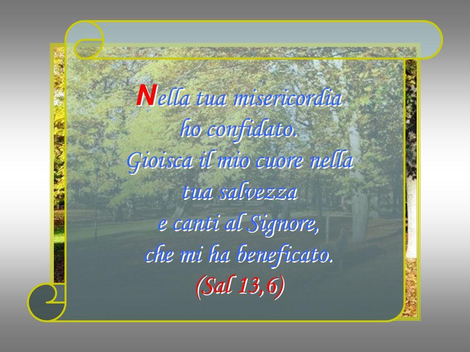L'alfabeto dei Salmi II a parte M i indicherai il sentiero della vita, gioia piena nella sua presenza, Dolcezza senza fine alla sua destra. Dolcezza s