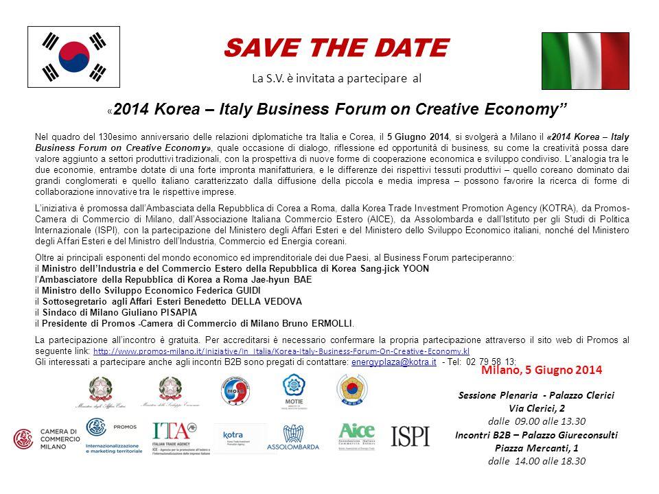 """La S.V. è invitata a partecipare al « 2014 Korea – Italy Business Forum on Creative Economy"""" Nel quadro del 130esimo anniversario delle relazioni dipl"""