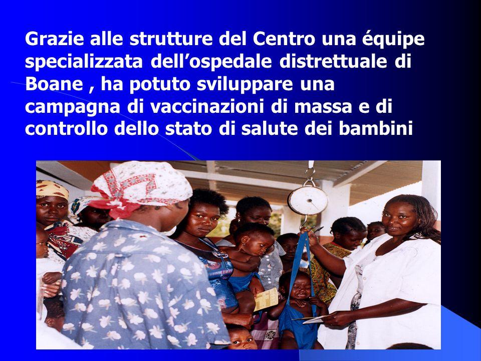 Grazie alle strutture del Centro una équipe specializzata dell'ospedale distrettuale di Boane, ha potuto sviluppare una campagna di vaccinazioni di ma