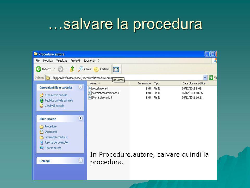 In Procedure.autore, salvare quindi la procedura. …salvare la procedura