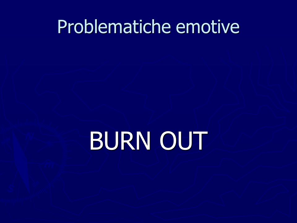 Problematiche emotive BURN OUT