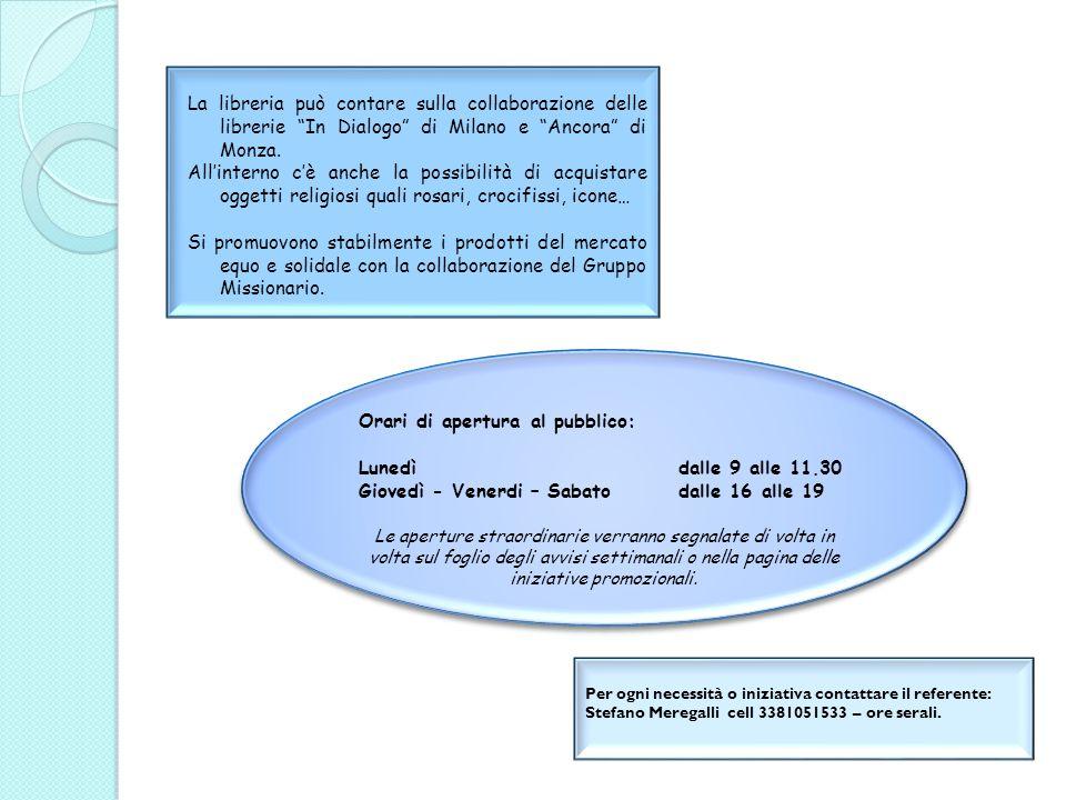 """La libreria può contare sulla collaborazione delle librerie """"In Dialogo"""" di Milano e """"Ancora"""" di Monza. All'interno c'è anche la possibilità di acquis"""