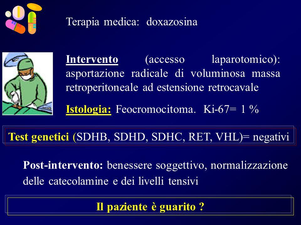 Caso Clinico Nel 2001 (6 months post-adrenalectomy): Catecolamine plasmatiche e urnarie= normali Cromogranina A= normale TC surreni: negativa per recidive Nel 2002 (18- 24 mesi post- intervento): Catecolamine plasmatiche e urnarie= normali Cromogranina A: normale