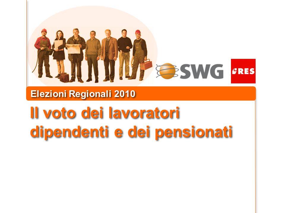 Il voto dei lavoratori dipendenti e dei pensionati Elezioni Regionali 2010