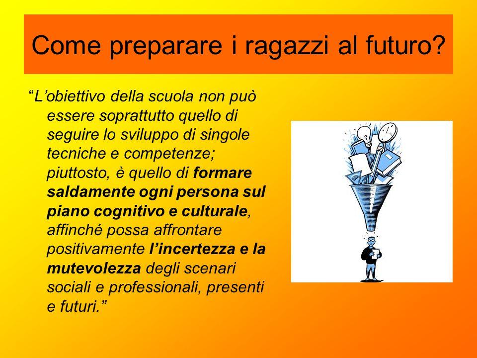 """Come preparare i ragazzi al futuro? """"L'obiettivo della scuola non può essere soprattutto quello di seguire lo sviluppo di singole tecniche e competenz"""