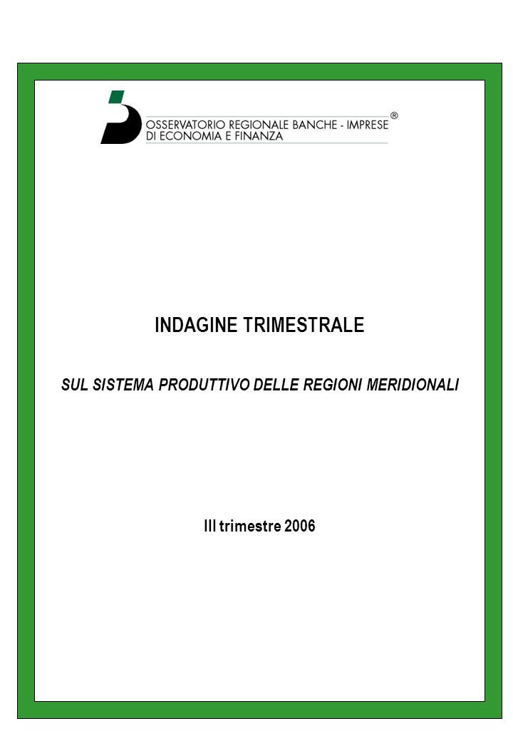 INDAGINE TRIMESTRALE SUL SISTEMA PRODUTTIVO DELLE REGIONI MERIDIONALI III trimestre 2006